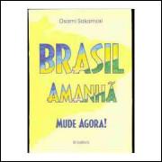 Brasil Amanhã Mude Agora!