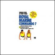 Royal Marine Commando 7 - Fique Em Perfeita Forma