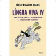 Língua Viva IV - uma Análise Simples e Bem Humorada