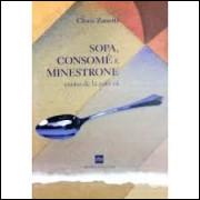 Sopa, Consomê e Minestrone - Contos de Lá para Cá