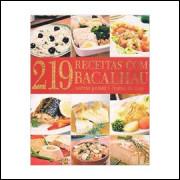 219 Receitas Com Bacalhau e Outros Peixes e Frutos do Mar