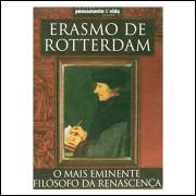 Erasmo de Rotterdam - o Mais Eminente Filósofo da Renascença