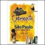 São Paulo, uma Aventura Radical - Expedições Urbenauta