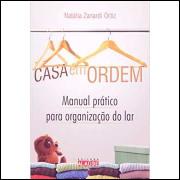 Casa Em Ordem - Manual Prático para Organização do Lar