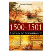 1500 - 1501 a Intriga do Descobrimento