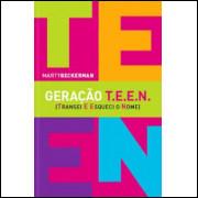 Geração Teen - Transei e Esqueci o Nome