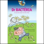 Dr. Bactéria - um Guia para Passar Sua Vida a Limpo