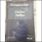 Diabetes Mellitus - Enciclopédia da Saúde Volume 3