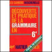 Decouverte et Pratique de La Grammaire En 6