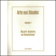 Da Pré História ao Classicismo - Arte nos Séculos Vol 1