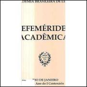 Efemérides Acadêmicas - Ano do 1º Centanário