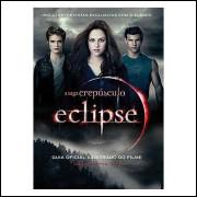 Eclipse - a Saga Crepúsculo - Guia Oficial Ilustrado do Filme