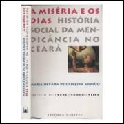 A Miséria e os Dias - História Social da Mendicância no Ceará