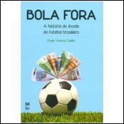Bola Fora - a História do Êxodo do Futebol Brasileiro
