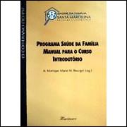 Programa Saúde da Família Manual para o Curso Introdutório