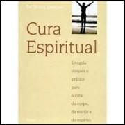 Cura Espiritual - um Guia Simples e Prático para a Cura