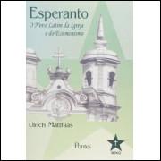 Esperanto - o Novo Latim da Igreja e do Ecumenismo