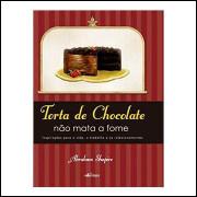Torta de Chocolate Não Mata a Fome