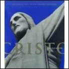 Cristo Redentor - História e Arte de um Símbolo do Brasil