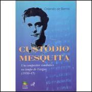 Custódio Mesquita - um Compositor Romântico no Tempo de Vargas