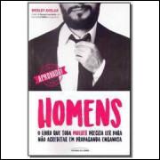 Homens - o Livro Que Toda Mulher Precisa Ler