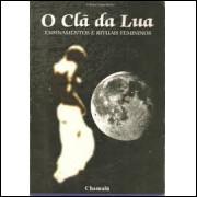 O Clã da Lua - Ensinamentos e Rituais Femininos