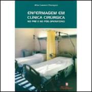 Enfermagem Em Clínica Cirúrgica no Pré e no Pós Operatório