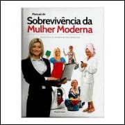 Manual de Sobrevivência da Mulher Moderna