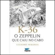 K 36 o Zeppelin Que Caiu no Cabo