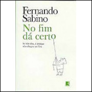 No Fim Dá Certo - Fernando Sabino