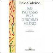Seis Propostas para o Próximo Milênio - Italo Calvino - Ivo Barroso