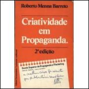 Criatividade Em Propaganda - 6ª Edição - Roberto Menna Barreto