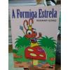 A Formiga Estrela - Rosemary Gomes