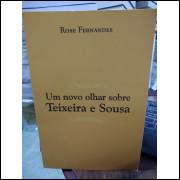 Um Novo Olhar Sobre Teixeira e Sousa - Rose Fernandes