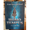 Homo Tempus - o Que Sobrou do Futuro? F. E. Jacob