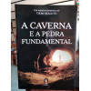 A Caverna e a Pedra Fundamental - Thom Árágutti
