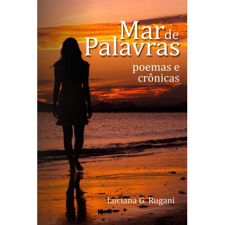 Mar de Palavras - Poemas e Crônicas - Luciana G. Rugani