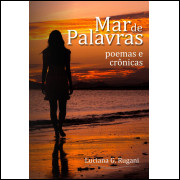 E-Book Mar de Palavras - Poemas e Crônicas - Luciana G. Rugani