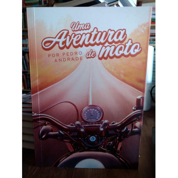 Uma Aventura de Moto - Pedro Andrade