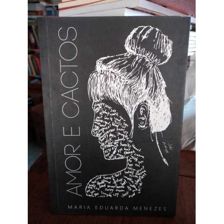Amor e Cactos - Maria Eduarda Menezes