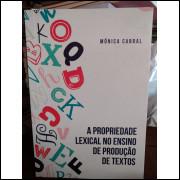 A Propriedade Lexical no Ensino de Produção de Textos - Mônica Cabral