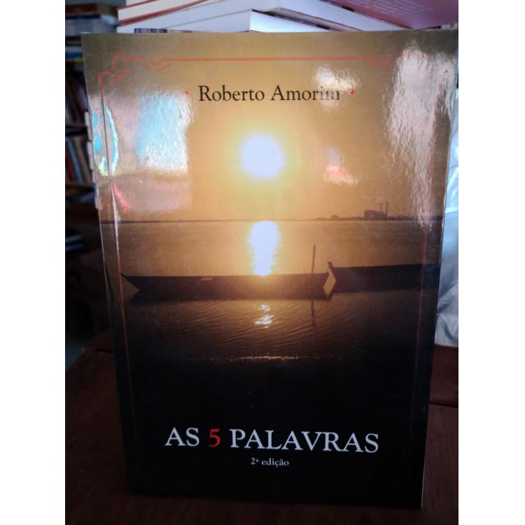 As 5 Palavras - 2ª Edição - Roberto Amorim