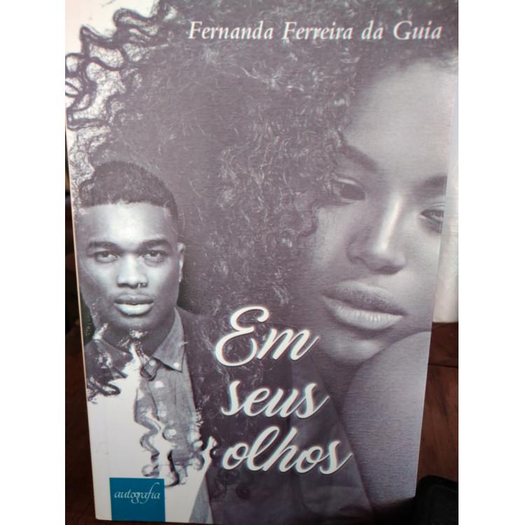 Em Seus Olhos - Fernanda Ferreira da Guia