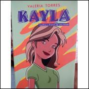 Kayla - Conflitos e Dramas de uma Jovem - Valéria Torres