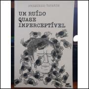 Livro - Um Ruído Quase Imperceptível - Frederico Tavares