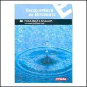 Enciclopédia do Estudante - Física Pura e Aplicada