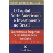O Capital Norte Americano e Investimento no Brasil