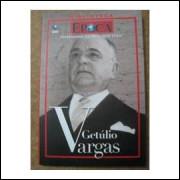 Getulio Vargas - Personagens Que Marcaram Época