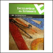 Enciclopédia do Estudante- Matemática II 06