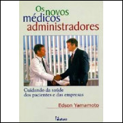 Os Novos Médicos Administradores